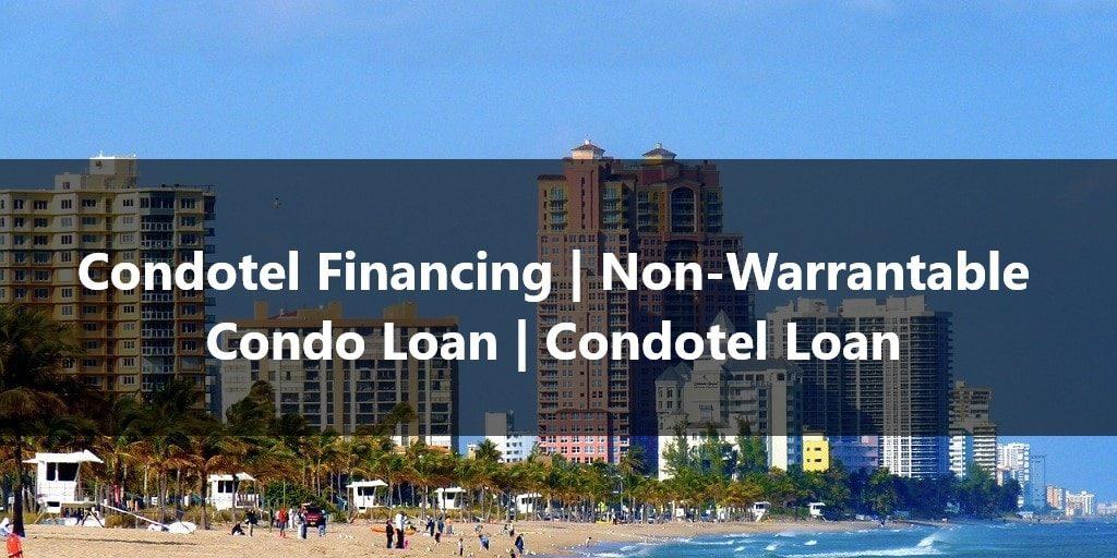 Condotel Financing Non Warrantable Condo Loan Wholesale Lending